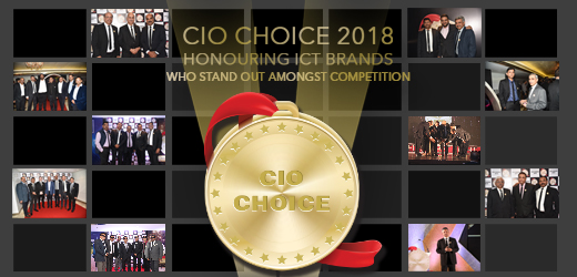 CIO Choice 2018: Honouring ICT brands who stand out amongst competition
