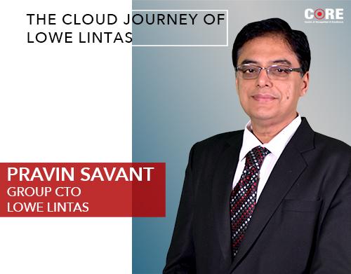 Pravin Savant on the Cloud Journey of Lowe Lintas