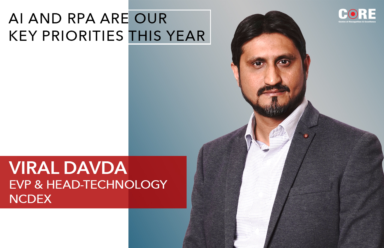 AI & RPA are our key priorities this year- Viral Davda, EVP & Head-Technology, NCDEX