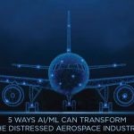 5 ways AI/ML can transform the distressed aerospace industry