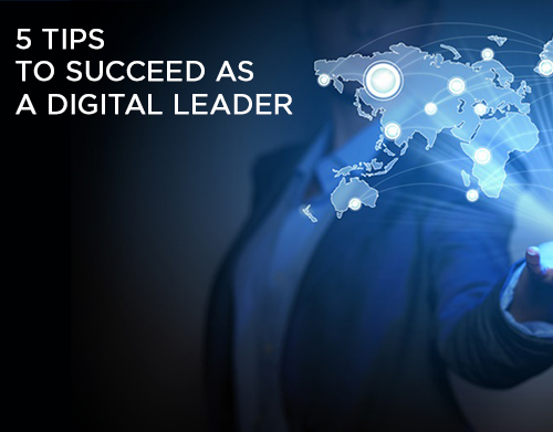 5 tips to succeed as a Digital Leader