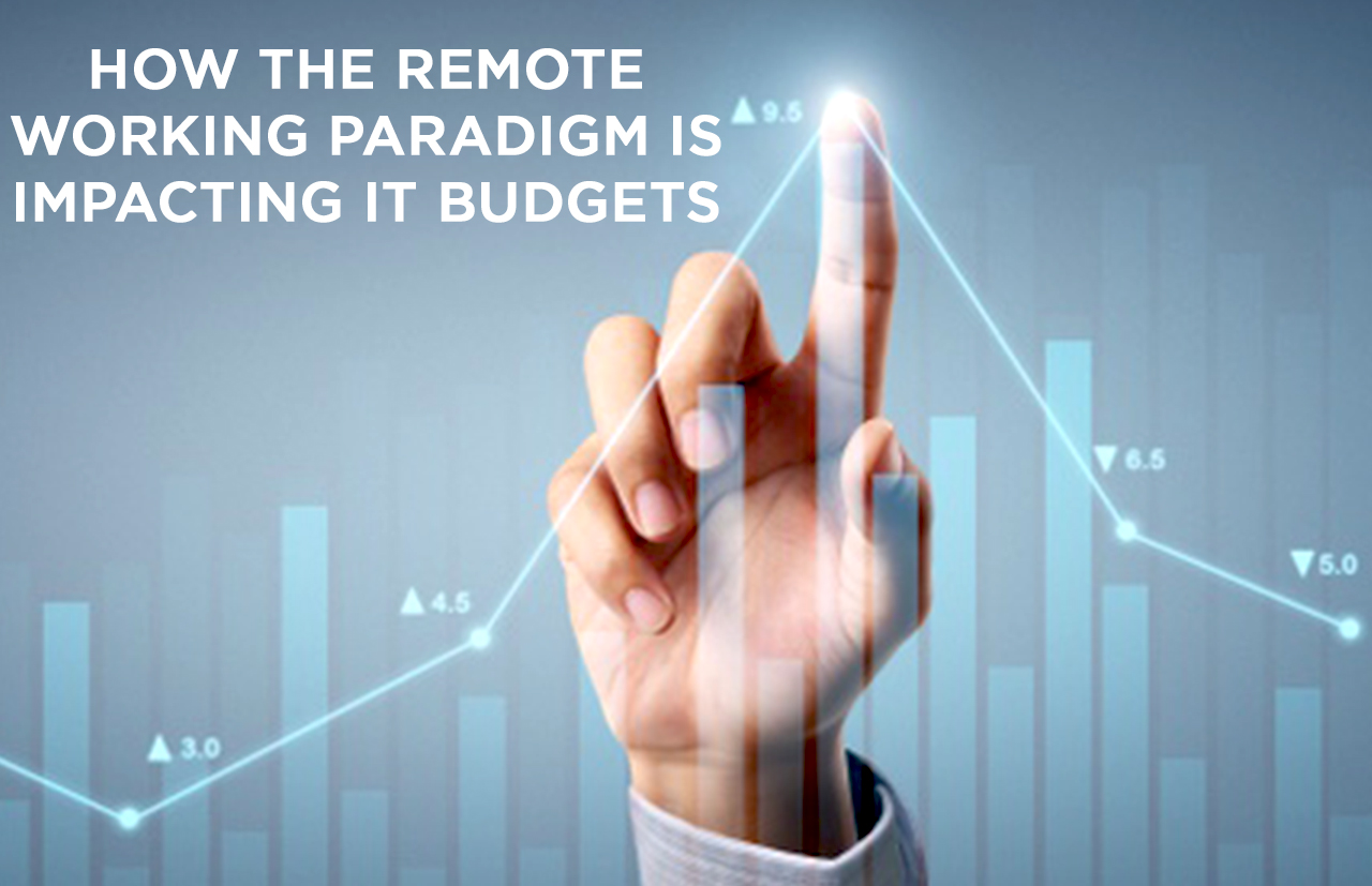 2020: How the remote working paradigm is impacting IT budgets