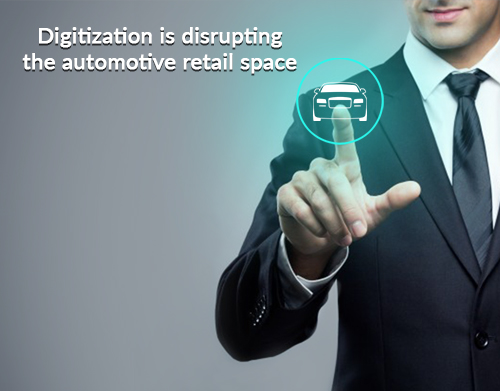 Digitization is disrupting the automotive retail space