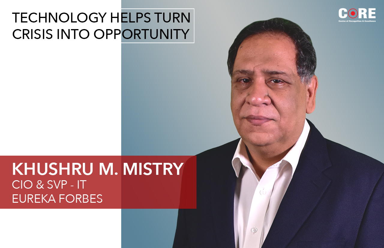 Technology helps turn crisis into opportunity: Khushru M. Mistry, Eureka Forbes
