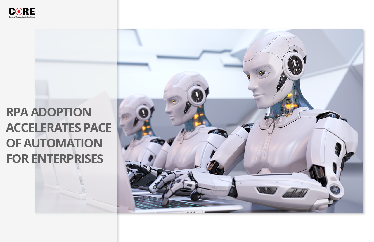 RPA Adoption Accelerates Pace of Automation for Enterprises