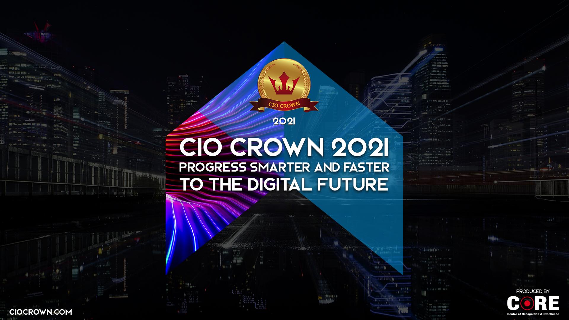 CIO Crown 2021: Progress Smarter and Faster to the Digital Future